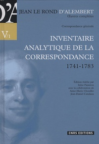 Jean d' Alembert - Correspondance générale - Volume 1, Inventaire analytique de la correspondance (1741-1783).