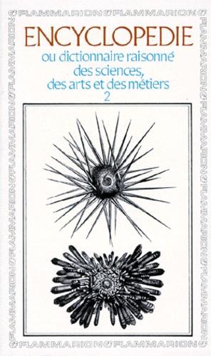 Jean d' Alembert et  Collectif - Encyclopédie ou dictionnaires raisonné des sciences,des arts et des métiers - Tome 2.
