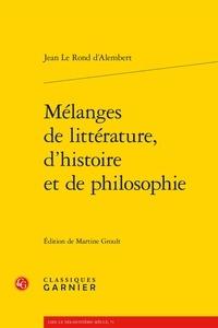 Jean d' Alembert - Mélanges de littérature, d'histoire et de philosophie.