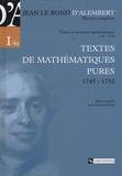 Jean d' Alembert - Oeuvres complètes - Volume 1, Textes de mathématiques pures, 1745-1752.