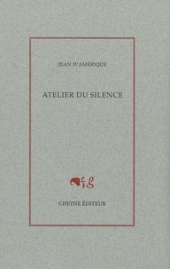 Jean d' Amérique et Jacques Vandenschrick - Atelier du silence.