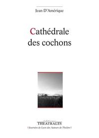 Jean d' Amérique - Cathédrale des cochons.