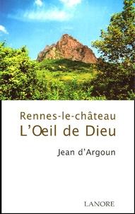 Jean d' Argoun - L'oeil de Dieu - Rennes-le-château.