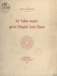 Jean d'Armana et V. Nafilyan - Ce vallon inspiré qu'est l'Hôpital Saint-Blaise.