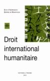 Jean d' Aspremont et Jérôme de Hemptinne - Droit international humanitaire - Thèmes choisis.