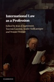 Jean d' Aspremont et Tarcisio Gazzini - International Law as a Profession.