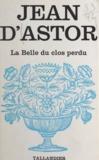 Jean d'Astor - La belle du clos-perdu.