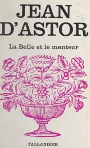 Jean d'Astor - La belle et le menteur.