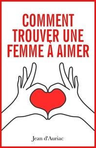Jean d'Auriac - Comment trouver une femme à aimer.