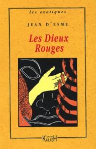 Jean d' Esme - Les dieux rouges.