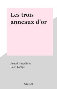 Jean d'Harcelines et Léon Lafage - Les trois anneaux d'or.