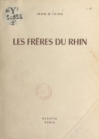 Jean d'Izieu et Pierre Joubert - Les frères du Rhin.