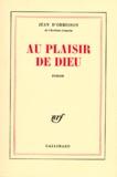 Jean d' Ormesson - Au plaisir de Dieu.