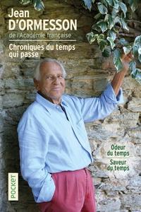 Jean d' Ormesson - Chroniques du temps qui passe - Odeur du temps ; Saveur du temps.