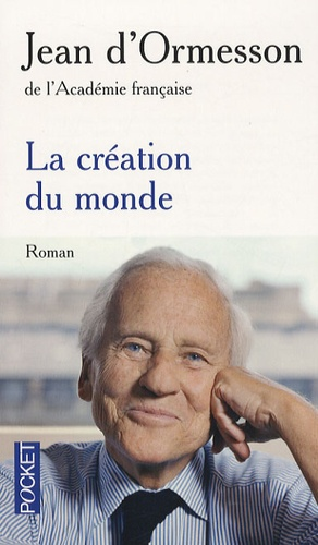 Jean d' Ormesson - La création du monde.