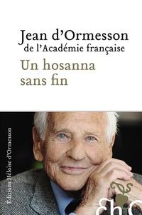 Jean d' Ormesson - Un Hosanna sans fin.