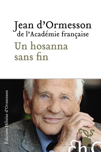 Un Hosanna sans fin - Jean d' Ormesson - Format ePub - 9782350874791 - 10,99 €
