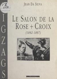 Jean Da Silva et Denys Riout - Le salon de la Rose-Croix, 1892-1897.