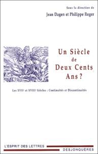 Jean Dagen et Philippe Roger - Un siècle de deux cents ans ? - Les XVIIe et XVIIIe siècles : continuités et discontinuités.