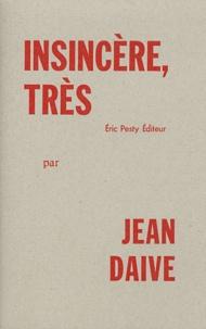 Jean Daive - Insincère, très.