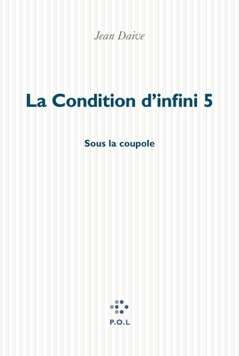 La condition d'infini Tome 5 Sous la coupole