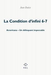 Jean Daive - La condition d'infini Tomes 6 et 7 : Americana, un délinquant impeccable.