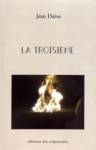 Jean Daive - La troisième.