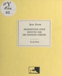 Jean Daive - Propositions d'été induites par des énoncés d'hiver.
