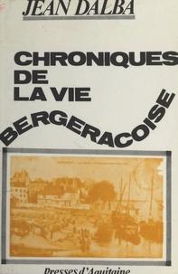 Jean Dalba - Chroniques de la vie bergeracoise.