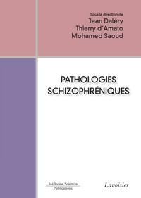 Jean Daléry et Thierry d' Amato - Pathologies schizophréniques.