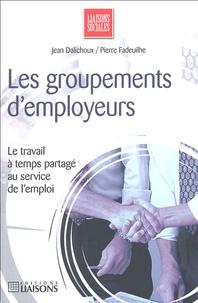 Jean Dalichoux et Pierre Fadeuilhe - Les groupements d'employeurs.