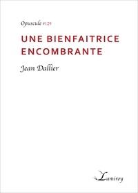 Jean Dallier - Une bienfaitrice encombrante.