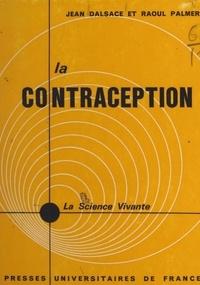 Jean Dalsace et Raoul Palmer - La contraception - Problèmes biologiques et psychologiques.