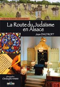 Jean Daltroff - La route du judaïsme en Alsace.