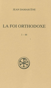 Jean Damascène saint - La foi orthodoxe - 1-44.