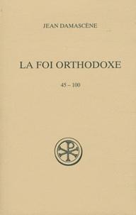 Jean Damascène saint - La foi orthodoxe - 45-100, édition français-grec.