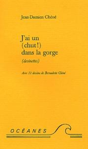 Jean-Damien Chéné - J'ai un (chut !) dans la gorge (devinettes).