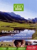 Jean-Damien Lepère et Christian Weiss - Balades nature en France - Itinéraires, paysages, faune et flore, avec cartes IGN échelle 1/25 000.