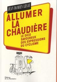 Feriasdhiver.fr Allumer la chaudière - Le dico savoureux des expressions du cyclisme Image