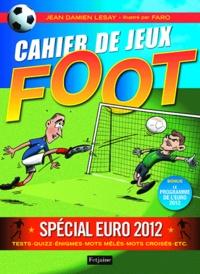Jean-Damien Lesay - Cahier de jeux Foot - Spécial Euro 2012.