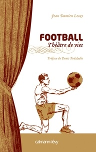 Jean Damien Lesay - Football Théâtre de vies.