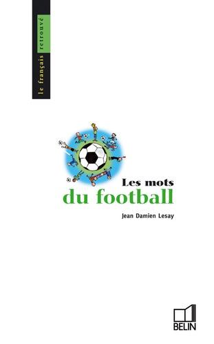 Jean-Damien Lesay - Les mots du football.
