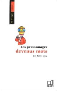 Jean-Damien Lesay - Les personnages devenus mots.