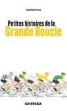 Jean-Damien Lesay - Petites histoires de la Grande Boucle.