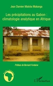 Jean Damien Maloba Makanga - Les précipitations au Gabon : climatologie analytique en Afrique.