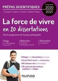 Jean-Damien Mazaré et André Bayrou - 20 dissertations sur la Force de vivre - Prépas scientifiques - Programme 2020-2021.