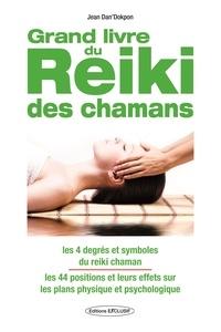 Jean Dan'Dokpon - Le grand livre du Reiki chamanique.