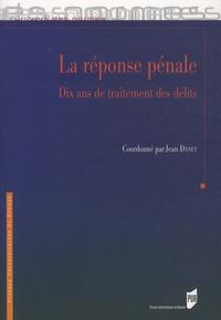 Jean Danet et Jean-Noël Retière - La réponse pénale - Dix ans de traitement des délits.