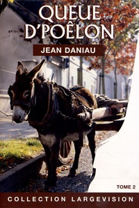 Jean Daniau - Queue d'poêlon Tome 2 : .