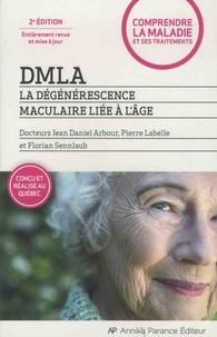 Jean-Daniel Arbour et Pierre Labelle - DMLA - La dégénérescence maculaire liée à l'âge.